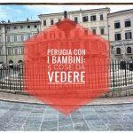 Perugia con i bambini : 5 cose da vedere