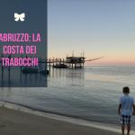 Abruzzo: la costa dei Trabocchi